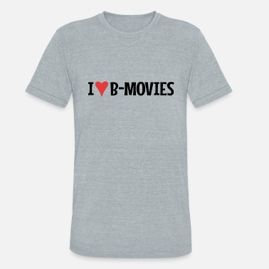 B Movie I Heart B-Movies - Unisex Tri-Blend T-Shirt
