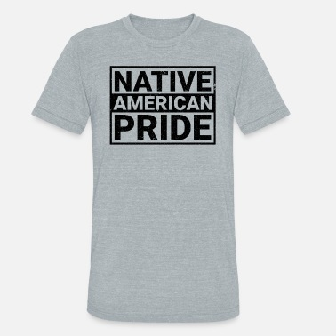 Native American Pride NATIVE AMERICAN PRIDE - Unisex Tri-Blend T-Shirt