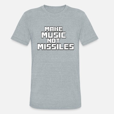 Music_not_missiles - Unisex Tri-Blend T-Shirt