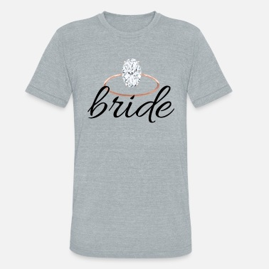 Bride bride with ring - Unisex Tri-Blend T-Shirt