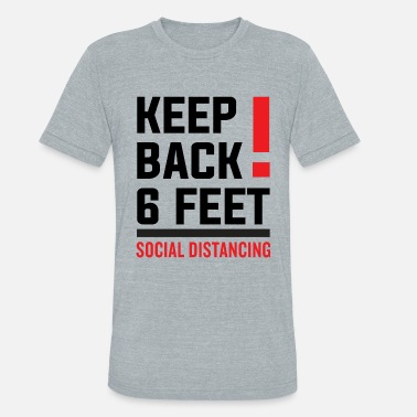 Feet Keep Back 6 Feet / Social Distancing - Unisex Tri-Blend T-Shirt