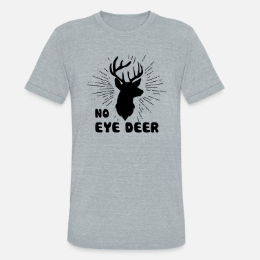 No Eye Deer Shirt - Unisex Tri-Blend T-Shirt