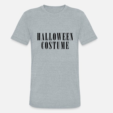 Costume-garb HALLOWEEN COSTUME - Unisex Tri-Blend T-Shirt