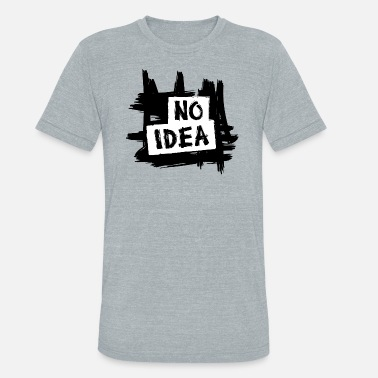 NO IDEA - Unisex Tri-Blend T-Shirt