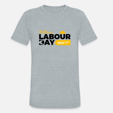 Labor Happy Labour day 1st may - Unisex Tri-Blend T-Shirt