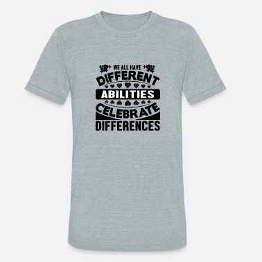 Miscellaneous We all have Different - Unisex Tri-Blend T-Shirt