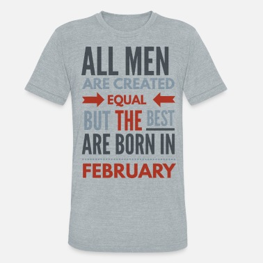Birthday Saying February birthday saying - Unisex Tri-Blend T-Shirt