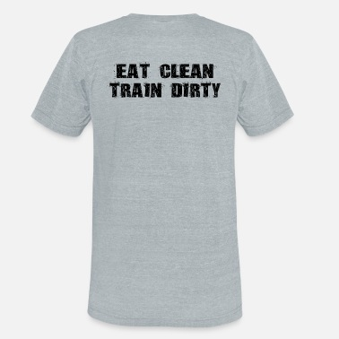 Crossfit Eat Clean Train Dirty - Unisex Tri-Blend T-Shirt