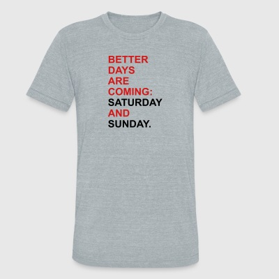 Weekend - Unisex Tri-Blend T-Shirt by American Apparel