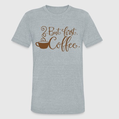 Coffee - Unisex Tri-Blend T-Shirt by American Apparel