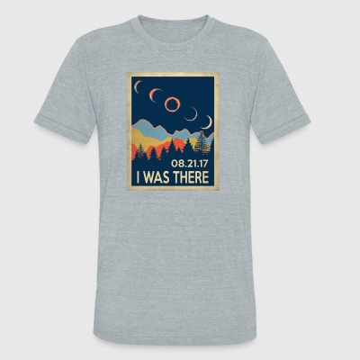 Vintage I was there Solar Eclipse 2017 - Unisex Tri-Blend T-Shirt by American Apparel