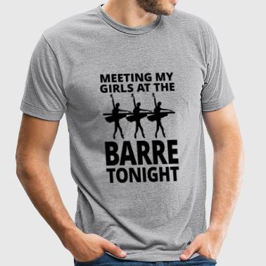 Ballet - Meeting My Girls At The Barre Tonight - Unisex Tri-Blend T-Shirt by American Apparel