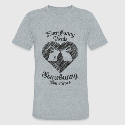 Bunny - Everybunny needs a homebunny sometimes - Unisex Tri-Blend T-Shirt by American Apparel