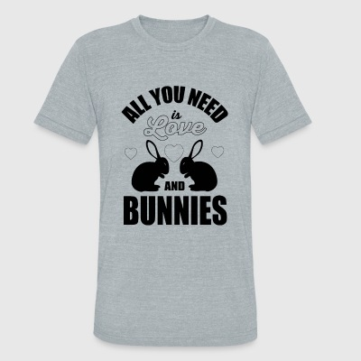 Bunny - All you need is love and bunnies! - Unisex Tri-Blend T-Shirt by American Apparel