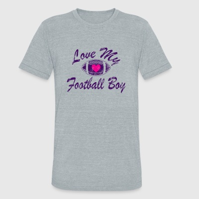 Football - love my football boy - Unisex Tri-Blend T-Shirt by American Apparel