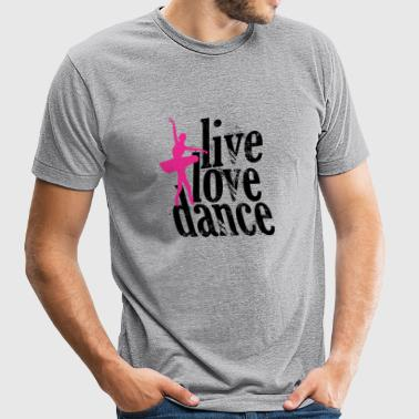 DANCE - LIVE LOVE DANCE - Unisex Tri-Blend T-Shirt by American Apparel