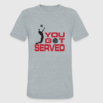 Volleyball - You got served - Unisex Tri-Blend T-Shirt by American Apparel