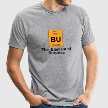 Boo - Boo The Element of Surprise - Unisex Tri-Blend T-Shirt