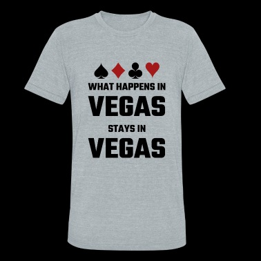 Vegas - What Happens In Vegas Stays In Vegas - Unisex Tri-Blend T-Shirt