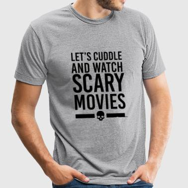 Scary movies - Let's Cuddle - Unisex Tri-Blend T-Shirt