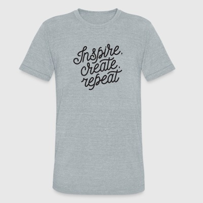 inspire create repeat - Unisex Tri-Blend T-Shirt by American Apparel