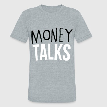 Money Talks Tee - Unisex Tri-Blend T-Shirt