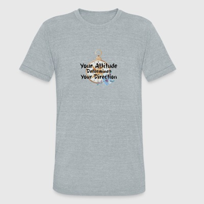 Your Attitude - Unisex Tri-Blend T-Shirt by American Apparel