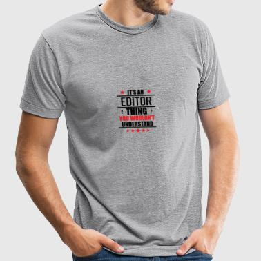It's An Editor Thing - Unisex Tri-Blend T-Shirt