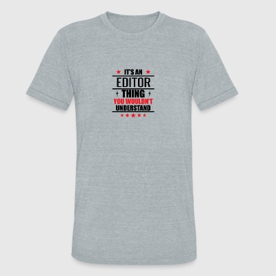 It's An Editor Thing - Unisex Tri-Blend T-Shirt by American Apparel