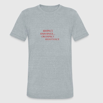Respect Existence - Unisex Tri-Blend T-Shirt by American Apparel