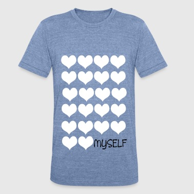 love love MYSELF - Unisex Tri-Blend T-Shirt