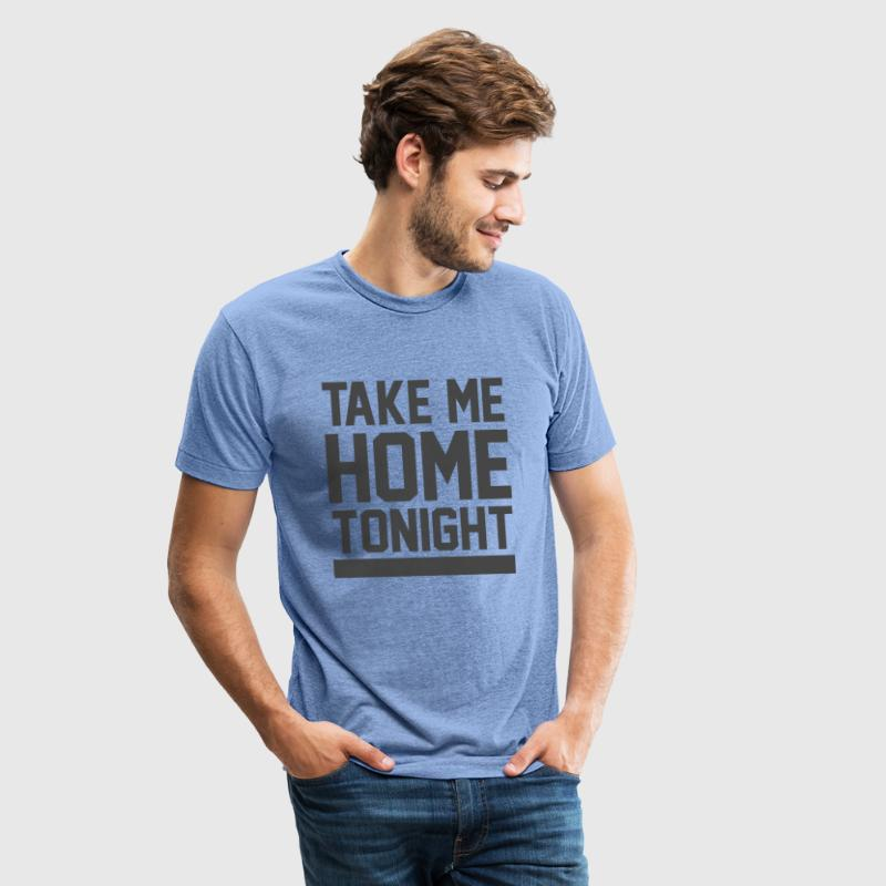 Take me home tonight - Unisex Tri-Blend T-Shirt