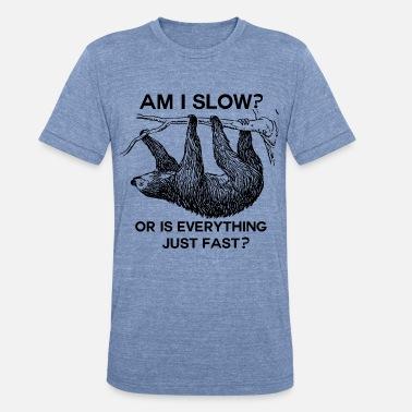 f9afae383 Sloth am I slow? - Unisex Tri-Blend T-Shirt