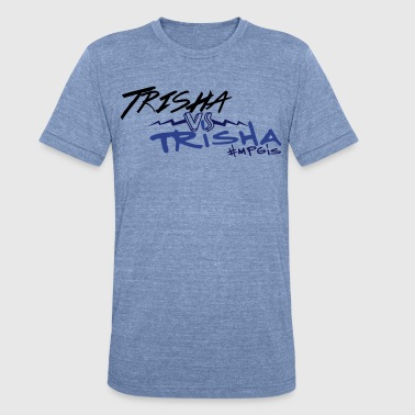 Trisha Most Popular Girl Trisha v Trisha Men - Unisex Tri-Blend T-Shirt