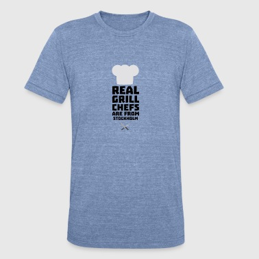 Real Grill Chefs are from Stockholm S6kq5 - Unisex Tri-Blend T-Shirt