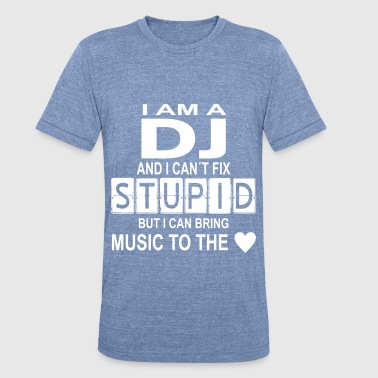 dj stupid with heart - Unisex Tri-Blend T-Shirt