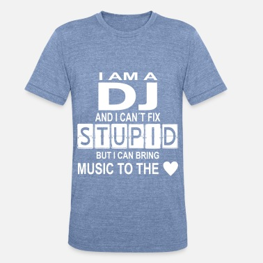 Stupid Heart dj stupid with heart - Unisex Tri-Blend T-Shirt