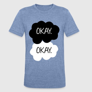 The Fault In Our Stars Okay.  - Unisex Tri-Blend T-Shirt