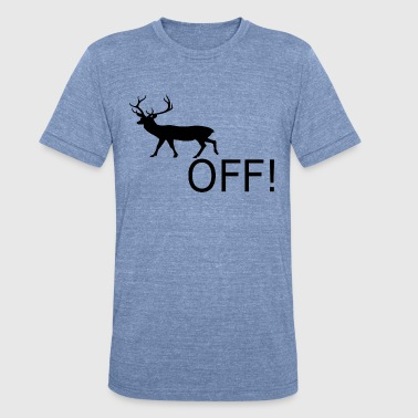Get Buck Buck Off - Unisex Tri-Blend T-Shirt
