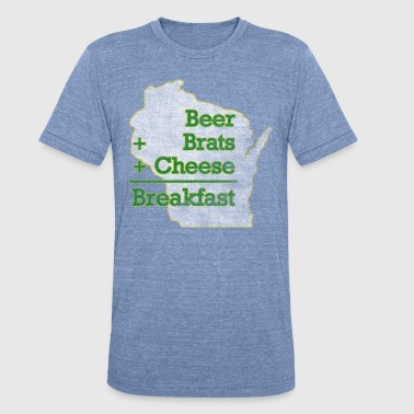Beer Brats Cheese Breakfast Milwaukee Clothing - Unisex Tri-Blend T-Shirt