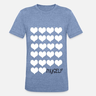 Myself love love MYSELF - Unisex Tri-Blend T-Shirt