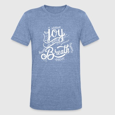 New Year Joy In Every Breath - W - Unisex Tri-Blend T-Shirt