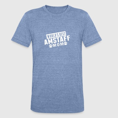 Amstaff Funny World's Best AmStaff Mom - Unisex Tri-Blend T-Shirt