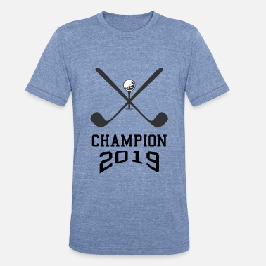 Best Champion Golf Champion 2019. Best in Season. - Unisex Tri-Blend T-Shirt