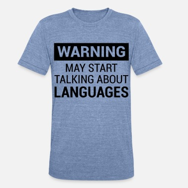Polyglot Fun Warning Design for Language Nerds & Polyglots - Unisex Tri-Blend T-Shirt