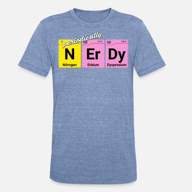 Nerdy Nerdy periodically chemical elements - Unisex Tri-Blend T-Shirt