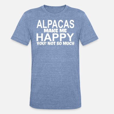 Alpaca Jokes Alpacas make me - Unisex Tri-Blend T-Shirt