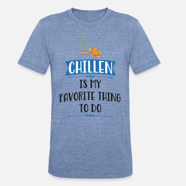 chill out - Unisex Tri-Blend T-Shirt