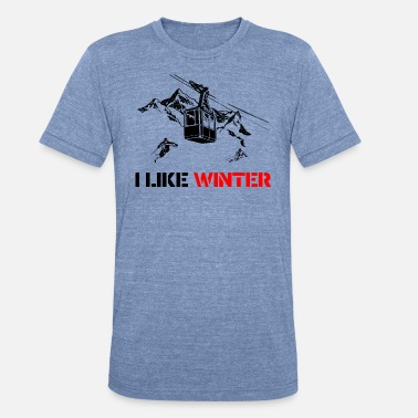 Afterski I LIKE WINTER with mountains, gondola and skier - Unisex Tri-Blend T-Shirt