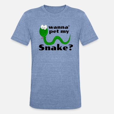 If You Wanna Be My Lover Wanna Pet My Snake? Cartoon Snake design - Unisex Tri-Blend T-Shirt